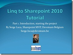 "Video version of My ""Linq to Sharepoint 2010 tutorial -Part 1"" published by Microsoft Belux"