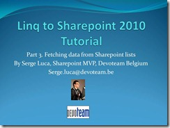"Video version of My ""Linq to Sharepoint 2010 tutorial -Part 3"" published by Microsoft Belux"