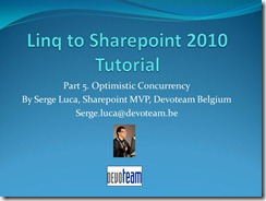 "Video version of My ""Linq to Sharepoint 2010 tutorial -Part 5"" published by Microsoft Belux"