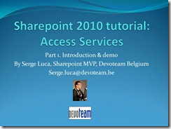 Video version of My Introduction to Access Services in Sharepoint 2010 published by Microsoft  Belux