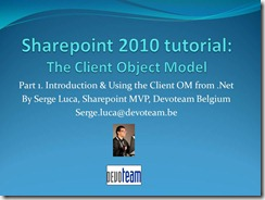 """Video version of my """"Sharepoint 2010 Client Object Model tutorial (part 1)"""" published by Microsoft Belux"""