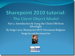 """Video version of my """"Sharepoint 2010 Client Object Model (part 2, Silverlight)"""" published by Microsoft Belux"""