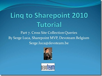 My Linq to Sharepoint 2010 video-Part 7 published by Microsoft Belux