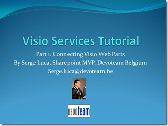 My Visio services videos (part 1, French & English versions) published by Microsoft Belux